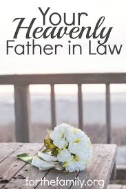 Your heavenly Father-in-law